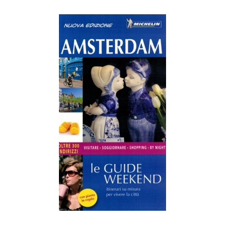 AMSTERDAM LE GUIDE WEEKEND